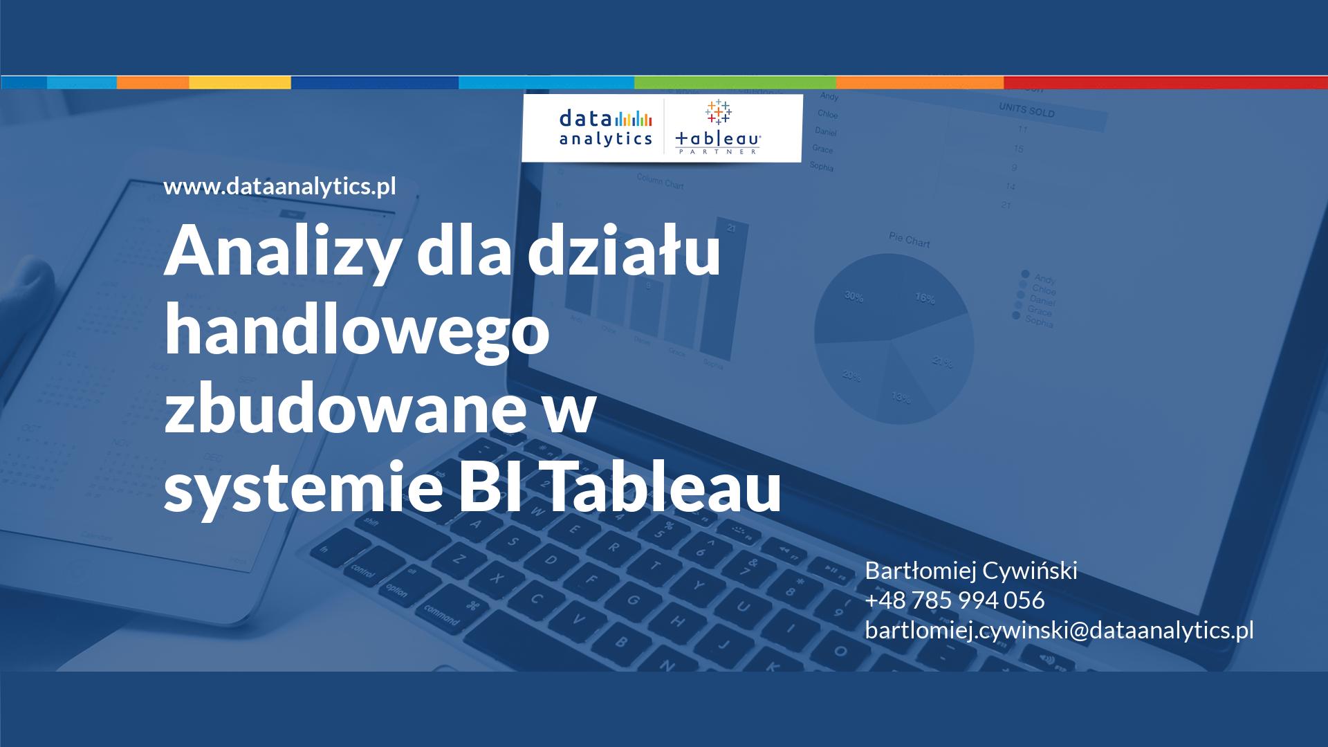 Analizy dla działu handlowego zbudowane w systemie BI Tableau